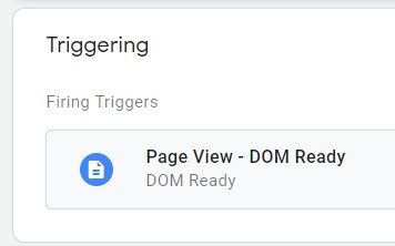 Set up a trigger to fire on every Page View – DOM Ready.