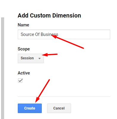 "Assign a name, such as ""Source of Business."" Set the scope to ""Session"" and click ""Create."""